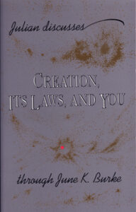 Creation, Its Laws, and You